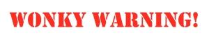 Wonky Warning